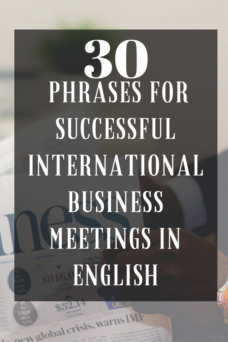 30 phrases for successful international business meetings in english